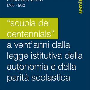 """""""scuola dei centennials"""" a vent'anni dalla legge istitutiva della autonomia e della parità scolastica"""